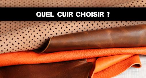 Quel cuir choisir pour votre projet ? Cuir en Stock vous conseille.